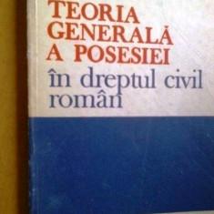 TEORIA GENERALA A POSESIEI IN DREPTUL CIVIL ROMAN - DIMITRIE GHERASIM