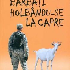 Barbati holbandu-se la capre - Jon Ronson - Roman