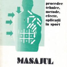 Masajul.Procedee tehnice, metode, efecte, aplicatii in sport - Carte tratamente naturiste