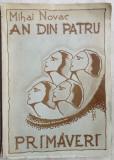 MIHAI NOVAC - AN DIN PATRU PRIMAVERI (ed. a II-a 1932)[coperta MIRCEA SEPTILICI]