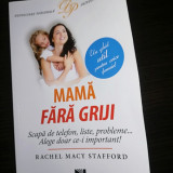 Mama fără griji, Rachel May Stafford