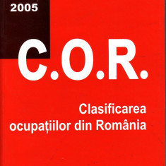 C.O.R. Clasificarea ocupatiilor din Romania. Actualizat ORDIN 9 25 ianuarie 2005 - Carte Legislatie