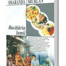 Bucataria lumii - Smaranda Sburlan - Carte Alimentatie