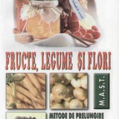 Fructe, legume si flori - Carte gradinarit