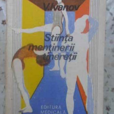 Stiinta Mentinerii Tineretii - V. Ivanov, 412318 - Carte Medicina alternativa