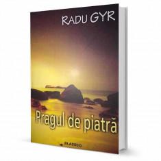 Pragul de piatra - Radu Gyr - Carte poezie