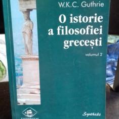 O ISTORIE A FILOSOFIEI GRECESTI - W.K.C. GUTHRIE VOL.2