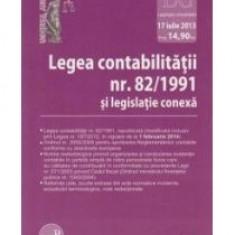 Legea contabilitatii nr. 82/ 1991 si legislatie conexa. Actualizat la 17 iulie 2013 - Carte Legislatie