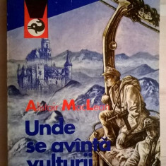 Alistair MacLean - Unde se avanta vulturii - Carte de aventura