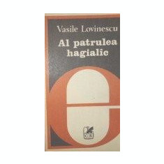 Al patrulea hagialac - Vasile Lovinescu - Eseu