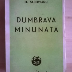 M. Sadoveanu - Dumbrava minunata {1943}