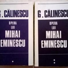 George Calinescu – Opera lui Mihai Eminescu {2 volume}
