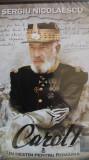 Sergiu Nicolaescu Carol I. Un destin pentru Romania Razvan Vasilescu, DVD, Romana