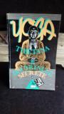 YOGA TIBETANA & DOCTRINELE SECRETE VOL.1