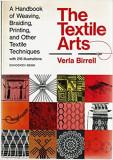 V. Birrell - The textile Arts. A Handbook of Weaving, Braiding, Printing ...