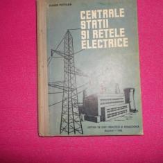 CENTRALE , STATII SI RETELE ELECTRICE ,  EUGEN POTOLEA , 1962