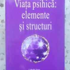 Viata Psihica: Elemente Si Structuri - Omraam Mikhael Aivanhov, 412514 - Carti Budism