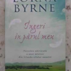 Ingeri In Parul Meu - Lorna Byrne, 412476 - Carti Budism