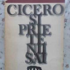Cicero Si Prietenii Sai - Gaston Boissier ,412641