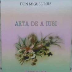 Arta De A Iubi - Don Miguel Ruiz, 412510 - Carti Budism