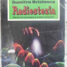 Radiestezia. Metoda De Investigare Si Analiza Energetica - Dumitru Hristenco, 412525 - Carti Budism