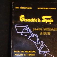 GEOMETRIE IN SPATIU PENTRU  GIMNAZIU SI LICEU-ION VIRTOPEANU-ALEXANDRU LEONTE, Alta editura
