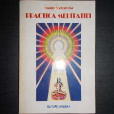 SWAMI SIVANANDA - PRACTICA MEDITATIEI