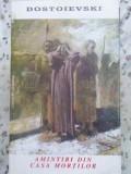 Amintiri Din Casa Mortilor - Dostoievski ,412609