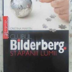 Clubul Bilderberg Stapanii Lumii - Cristina Martin, 412619 - Carti Budism