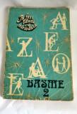 BASME VOL 2 , A FOST ODATA CA NICIODATA, EDITURA ACADMEIEI, 1986,   190 PAGINI