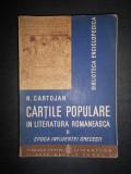 N. CARTOJAN - CARTILE POPULARE IN LITERATURA ROMANEASCA volumul 2