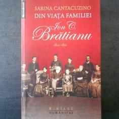 SABINA CANTACUZINO - DIN VIATA FAMILIEI ION C. BRATIANU 1821-1891 - Biografie