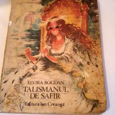 DD - TALISMANUL DE SAFIR, ELVIRA BOGDAN, Ed Ion Creanga 1985 - Carte de povesti