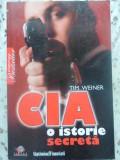 Cia O Istorie Secreta - Tim Weiner ,412604