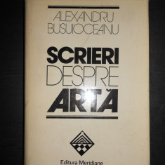 ALEXANDRU BUSUIOCEANU - SCRIERI DESPRE ARTA