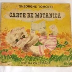 Carte de motanica - Gheorghe Tomozei/ ilustratii de Doina Micu, 1985