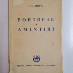 PORTRETE SI AMINTIRI de I.G. DUCA 1932 - Roman