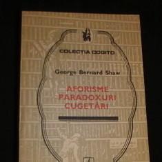AFORISME-PARADOXURI- CUGETARI-G. BERNARD SHAW, Alta editura