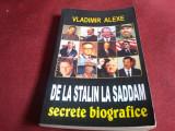 VLADIMIR ALEXE - DE LA STALIN LA SADDAM