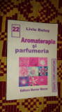 Aromaterapia si parfumeria 202pag/an 2004- Liviu Bulus