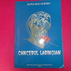 Alina Bacalbasa / Cancerul Laringian /2004 - Carte Oncologie