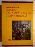 Horia Medeleanu - Valori de arta veche romaneasca