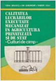 Calitatea lucrarilor executate mecanizat in agricultura privatizata si de stat - Culturi