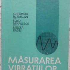Masurarea Vibratiilor - Gheorghe Buzdugan, Elena Mihailescu, Mircea Rades, 412672