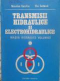 Transmisii Hidraulice Si Electrohidraulice Vol.1 Masini Hidra - N. Vasiliu, I. Catana ,412771