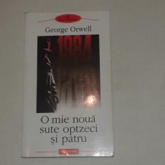 GEORGE ORWELL - O MIE NOUA SUTE OPTZECI SI PATRU - Roman