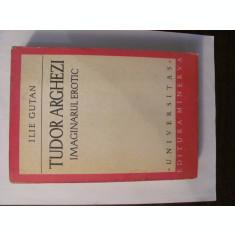 "GE - Ilie GUTAN ""Tudor Arghezi / Imaginarul Erotic"""