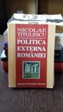 POLITICA EXTERNA A ROMANIEI - NICOLAE TITULESCU