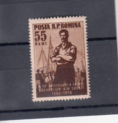 ROMANIA 1956  LP 414 - 50 DE  ANI DE LA GREVA DOCHERILOR DE LA GALATI  MNH foto