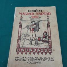ERDELYI MAGYAR NAPTAR 1932/ CALENDAR MAGHIAR DIN TRANSILVANIA 1932 - Carte veche